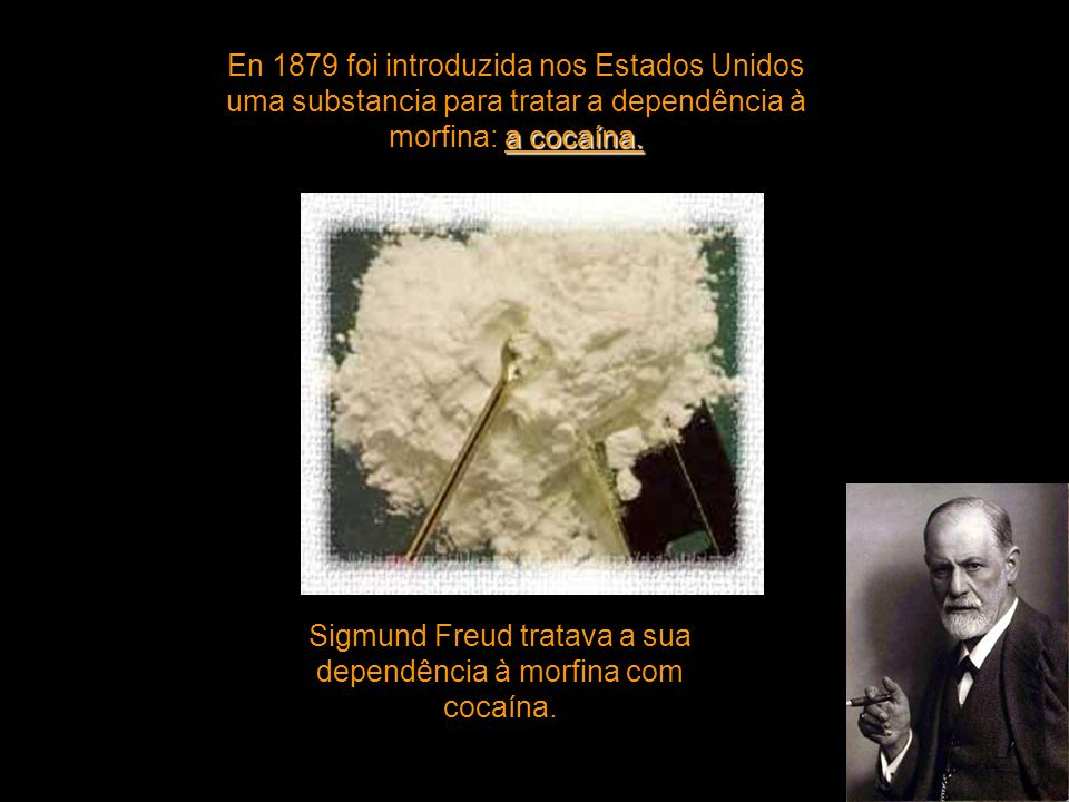 a cocaína.