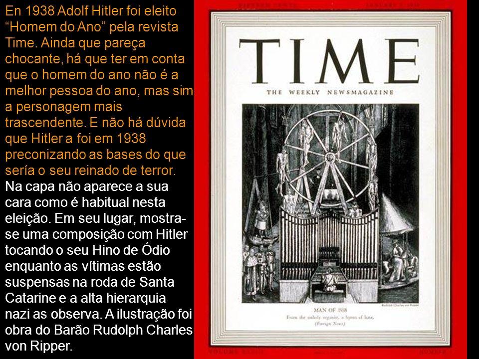 En 1938 Adolf Hitler foi eleito Homem do Ano pela revista Time.