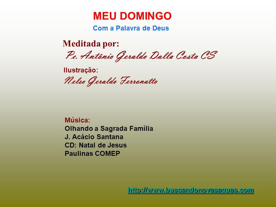 E a nossa família, como vai? (À moda antiga ou atual?) Pe. Antônio Geraldo Dalla Costa CS - 29.12.2013