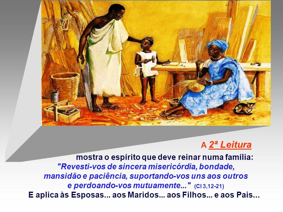 As leituras bíblicas fornecem indicações para nos ajudar a construir famílias felizes, que sejam espaços de encontro, de partilha, de fraternidade, de