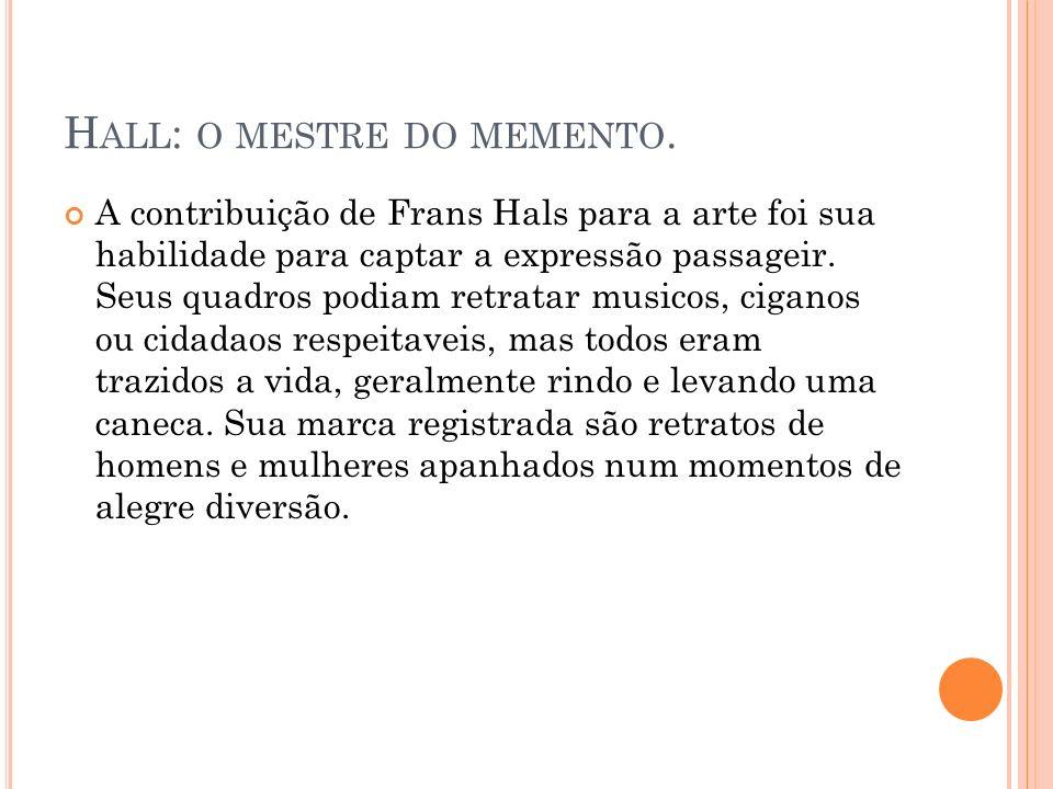 H ALL : O MESTRE DO MEMENTO.