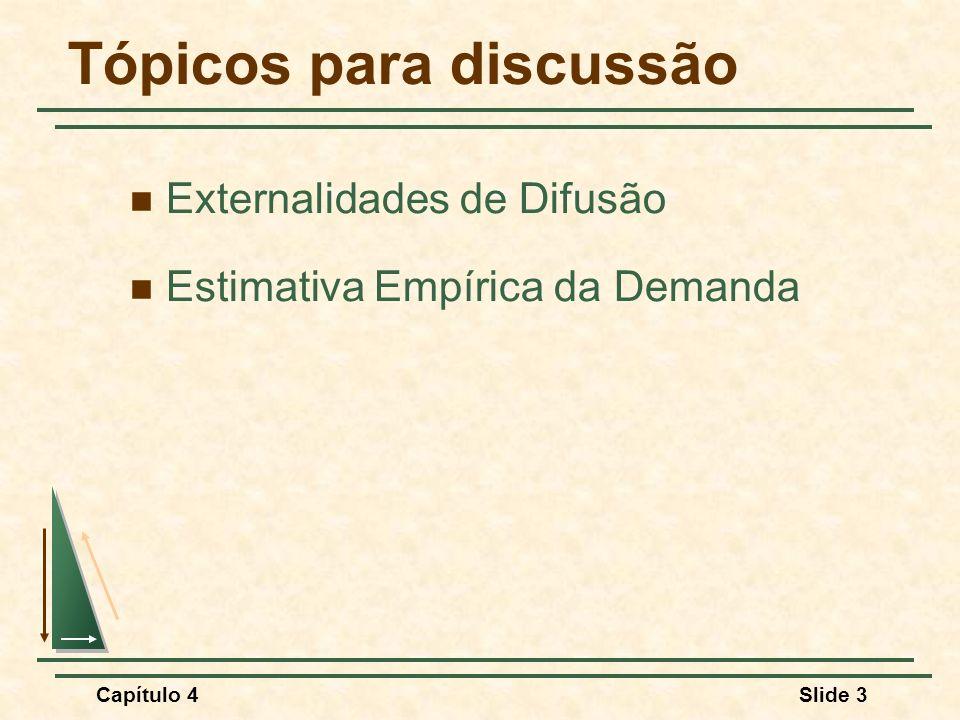 Capítulo 4Slide 84 Usando os dados de consumo de framboesa: Elasticidade-preço = -0,24 (Inelástica) Elasticidade-renda = 1,46 Estimação Empírica da Demanda Estimando Elasticidades