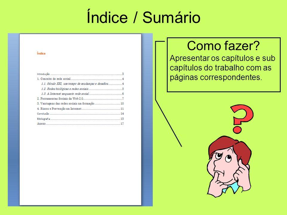 Elementos constituintes da capa do trabalho e folha de rosto FOLHA DE ROSTO Nome do Agrupamento / Escola; Título do trabalho; Identificação do(s) alun