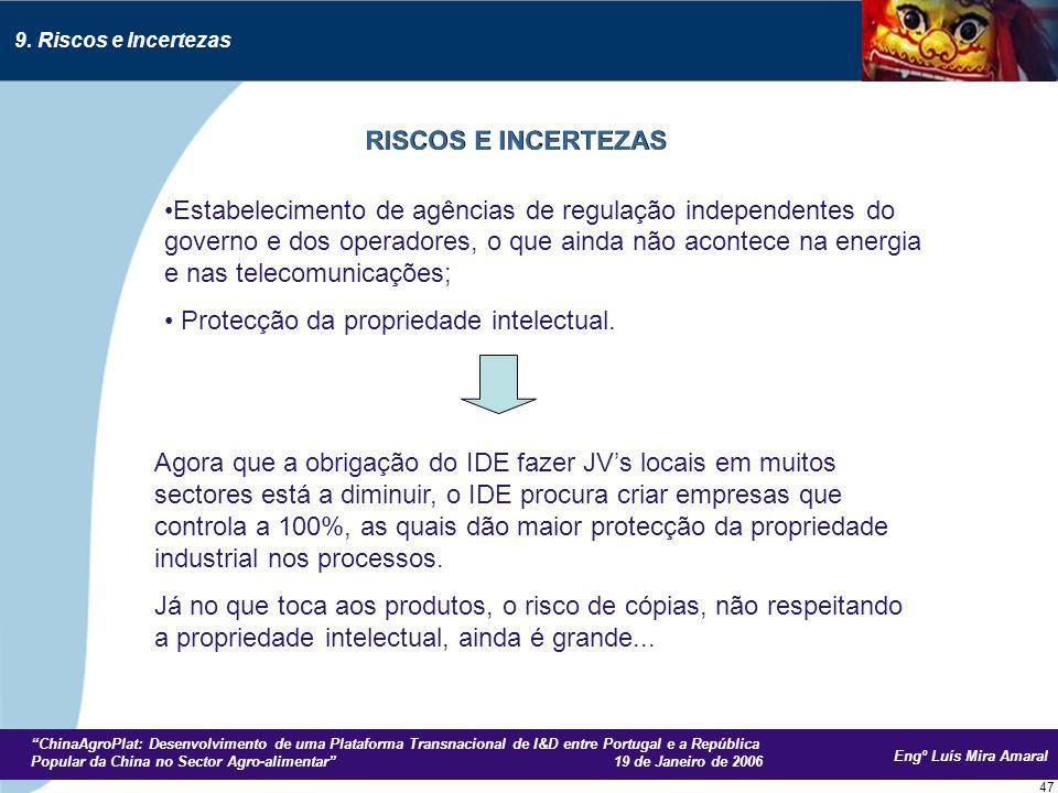 Engº Luís Mira Amaral ChinaAgroPlat: Desenvolvimento de uma Plataforma Transnacional de I&D entre Portugal e a República Popular da China no Sector Agro-alimentar 19 de Janeiro de 2006 47 9.
