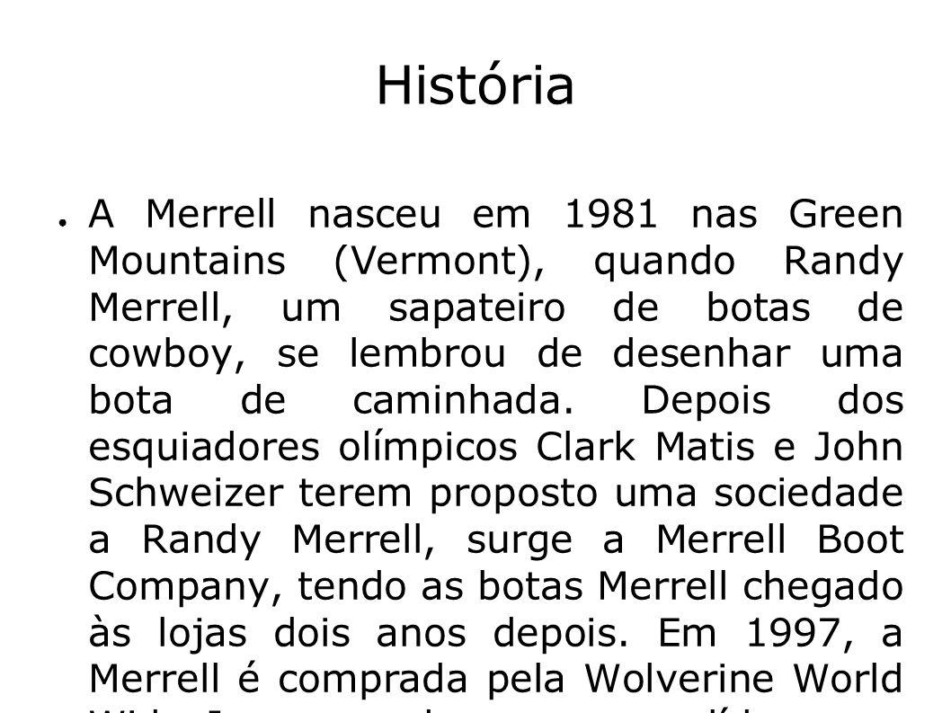 História A Merrell nasceu em 1981 nas Green Mountains (Vermont), quando Randy Merrell, um sapateiro de botas de cowboy, se lembrou de desenhar uma bot