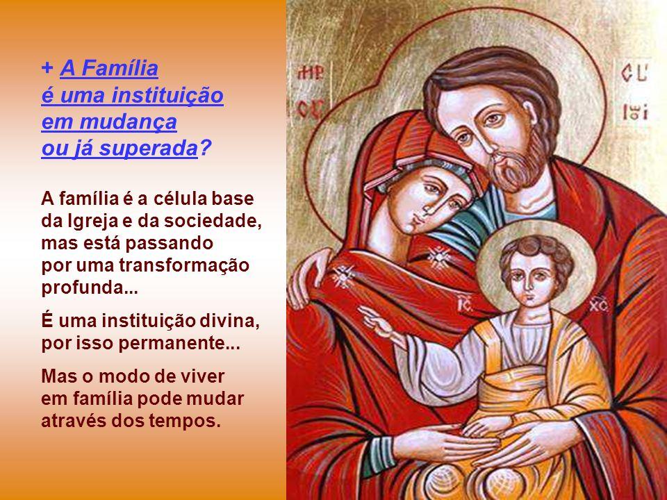 - É uma família que obedece a Deus… sem discutir, nem argumentar. No cumprimento obediente aos projetos de Deus, esta família assegura um futuro de vi