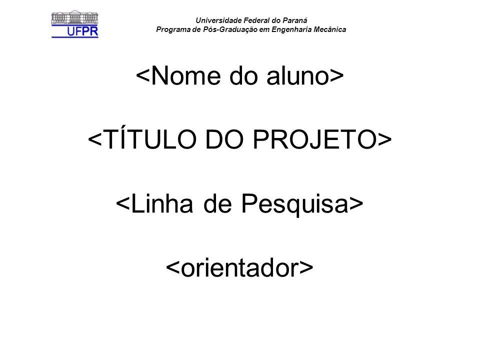 Universidade Federal do Paraná Programa de Pós-Graduação em Engenharia Mecânica