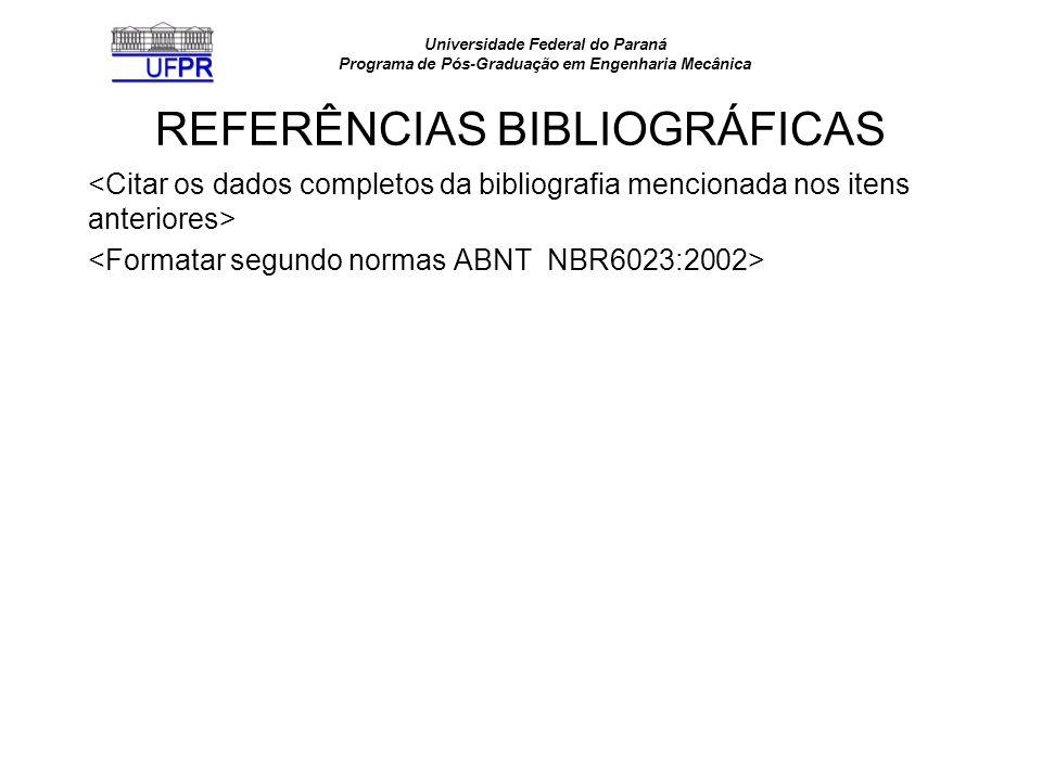 Universidade Federal do Paraná Programa de Pós-Graduação em Engenharia Mecânica REFERÊNCIAS BIBLIOGRÁFICAS