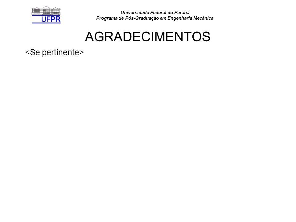 Universidade Federal do Paraná Programa de Pós-Graduação em Engenharia Mecânica AGRADECIMENTOS