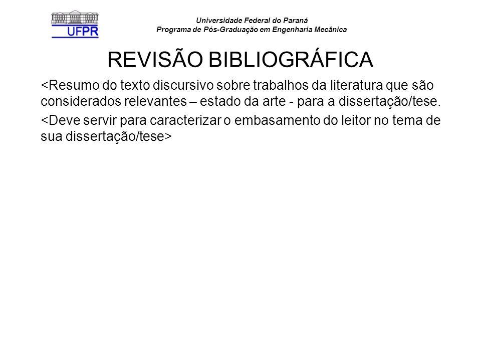 Universidade Federal do Paraná Programa de Pós-Graduação em Engenharia Mecânica JUSTIFICATIVAS