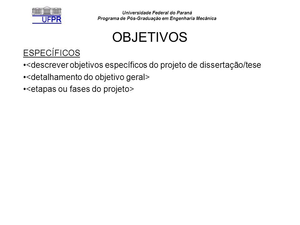 Universidade Federal do Paraná Programa de Pós-Graduação em Engenharia Mecânica HIPÓTESE