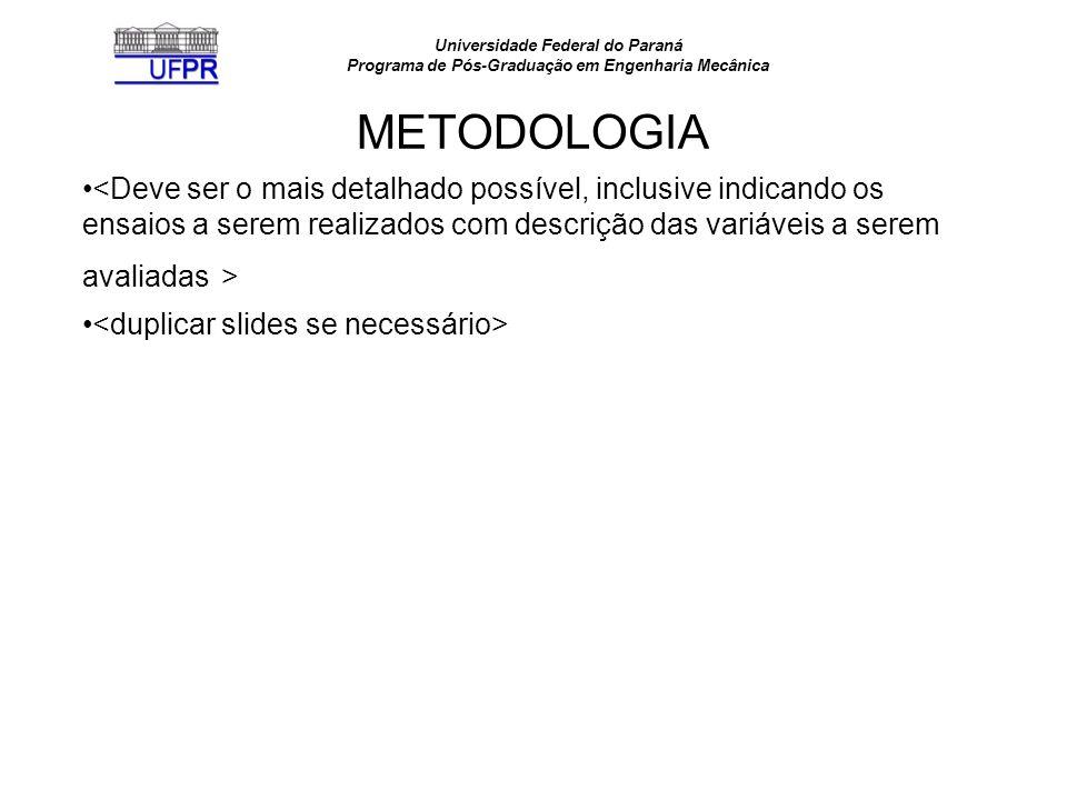 Universidade Federal do Paraná Programa de Pós-Graduação em Engenharia Mecânica METODOLOGIA