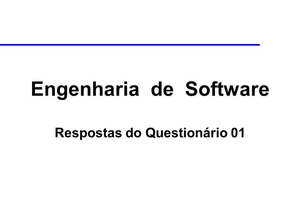 Engenharia de Software Respostas do Questionário 01