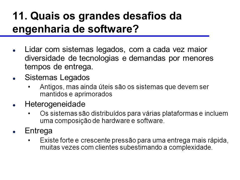 11.Quais os grandes desafios da engenharia de software.