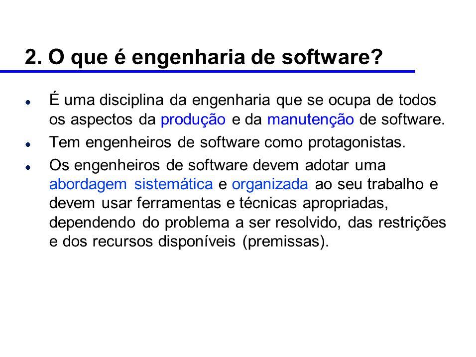 2.O que é engenharia de software.