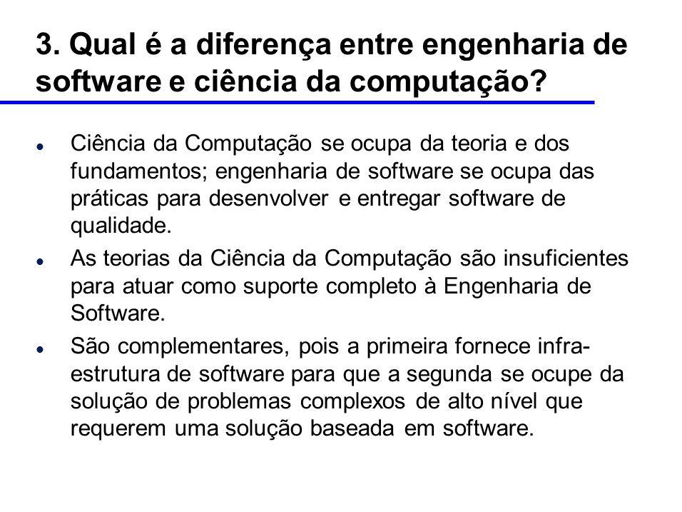 3.Qual é a diferença entre engenharia de software e ciência da computação.