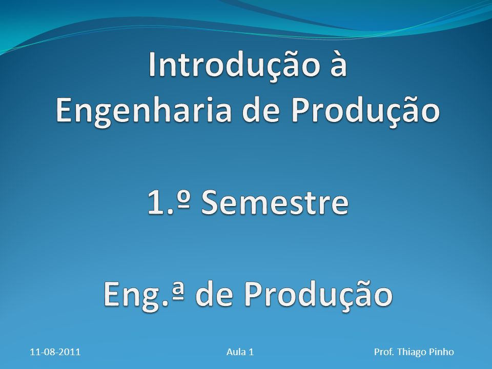 11-08-2011Aula 1Prof. Thiago Pinho