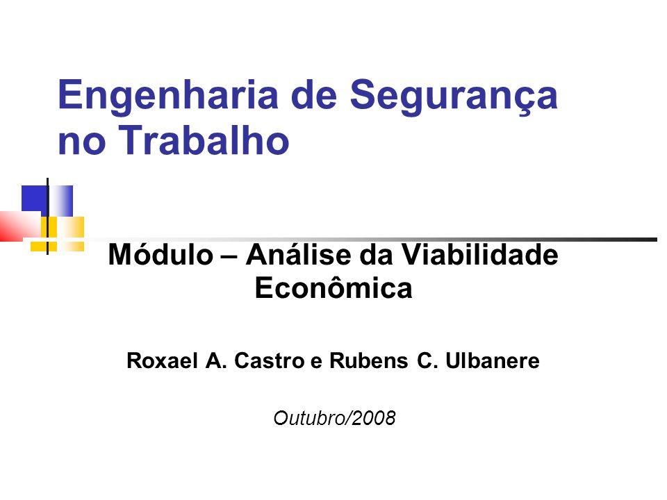 Engenharia de Segurança no Trabalho Módulo – Análise da Viabilidade Econômica Roxael A.