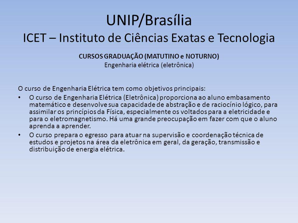 UNIP/Brasília ICET – Instituto de Ciências Exatas e Tecnologia CURSOS GRADUAÇÃO ENGENHARIA Período de Revisão de Notas e Faltas (semana do choro)