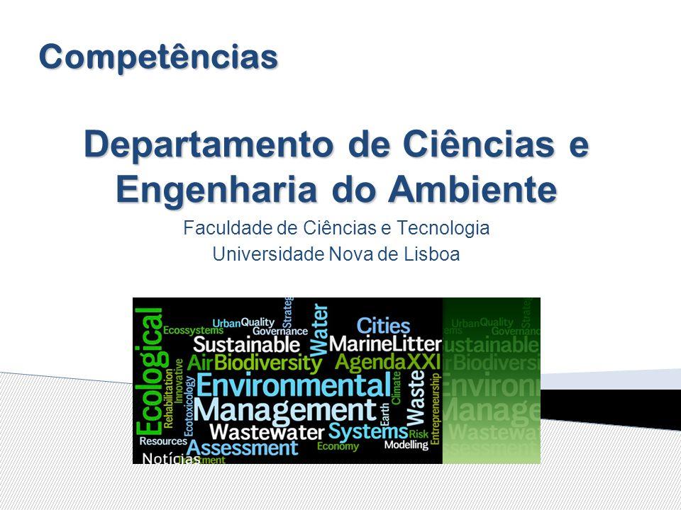 Departamento de Ciências e Engenharia do Ambiente Faculdade de Ciências e Tecnologia Universidade Nova de Lisboa Competências