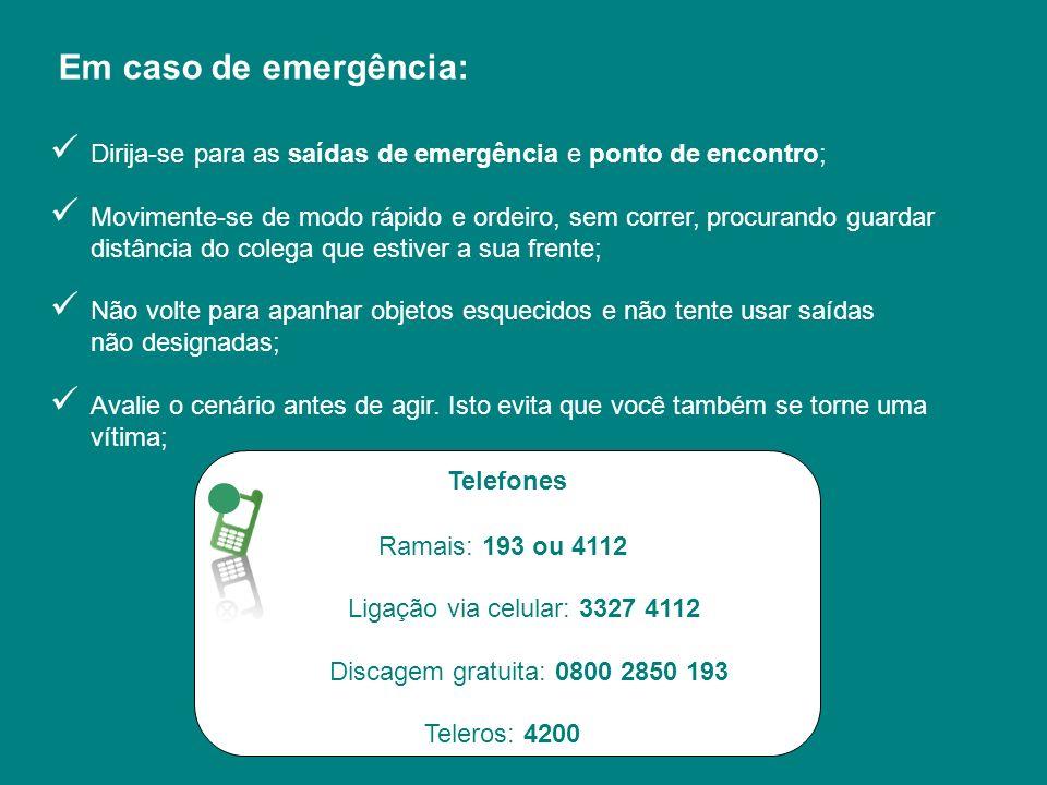 Em caso de emergência: Dirija-se para as saídas de emergência e ponto de encontro; Movimente-se de modo rápido e ordeiro, sem correr, procurando guard