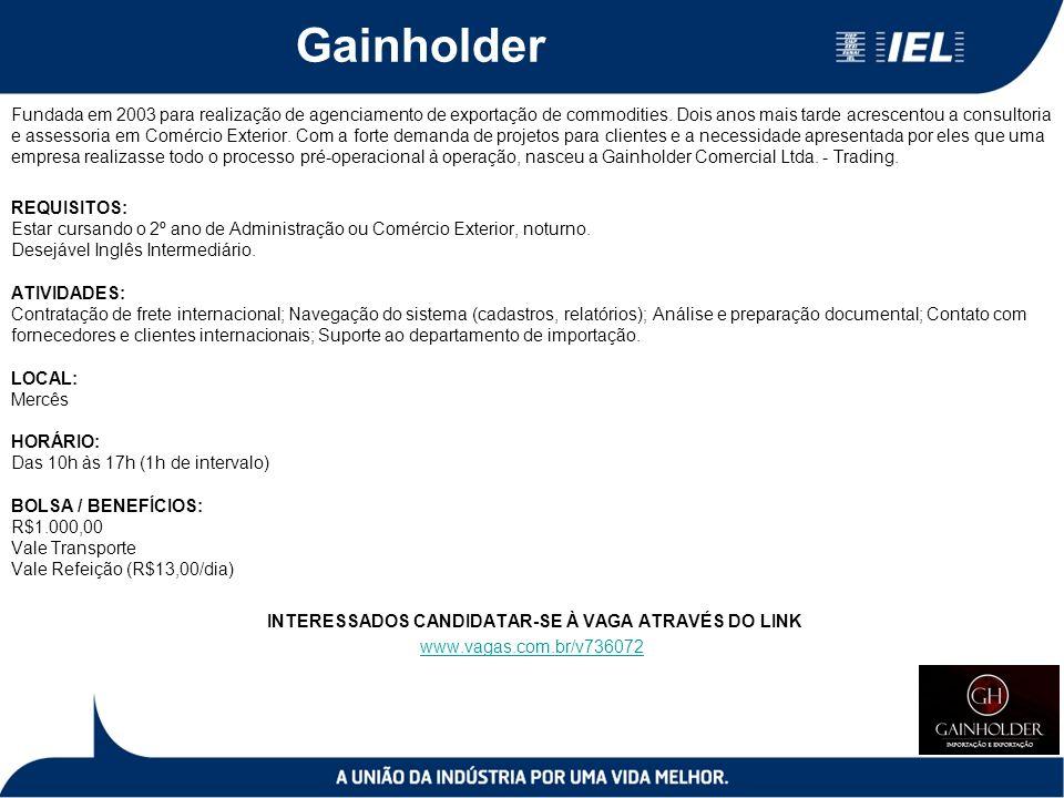 Gainholder Fundada em 2003 para realização de agenciamento de exportação de commodities.