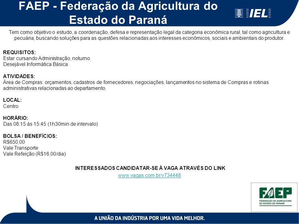 FAEP - Federação da Agricultura do Estado do Paraná Tem como objetivo o estudo, a coordenação, defesa e representação legal da categoria econômica rural, tal como agricultura e pecuária, buscando soluções para as questões relacionadas aos interesses econômicos, sociais e ambientais do produtor.