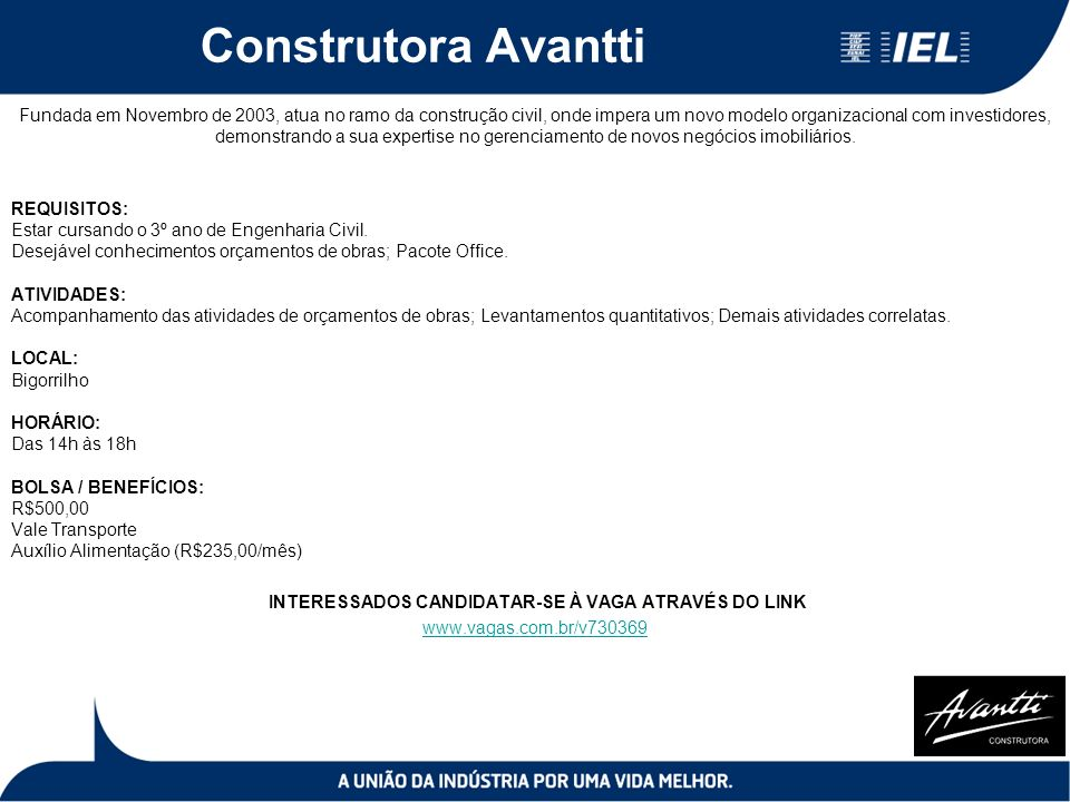Construtora Avantti Fundada em Novembro de 2003, atua no ramo da construção civil, onde impera um novo modelo organizacional com investidores, demonstrando a sua expertise no gerenciamento de novos negócios imobiliários.