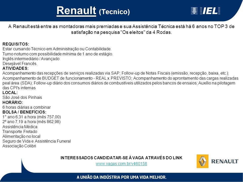 Renault Renault (Tecnico) A Renault está entre as montadoras mais premiadas e sua Assistência Técnica está há 6 anos no TOP 3 de satisfação na pesquis