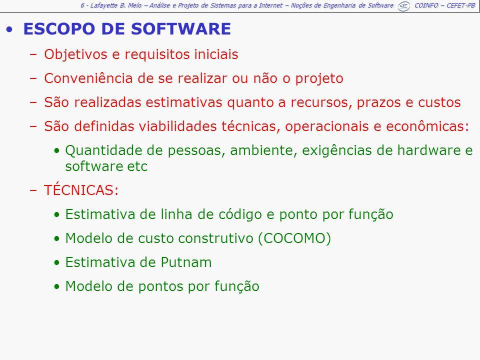 6 - Lafayette B. Melo – Análise e Projeto de Sistemas para a Internet – Noções de Engenharia de Software COINFO – CEFET-PB ESCOPO DE SOFTWARE –Objetiv