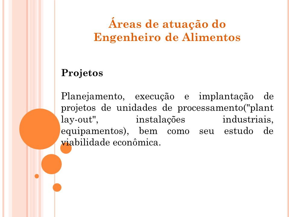 Projetos Planejamento, execução e implantação de projetos de unidades de processamento(