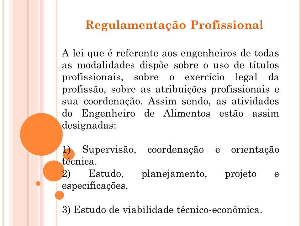 Regulamentação Profissional A lei que é referente aos engenheiros de todas as modalidades dispõe sobre o uso de títulos profissionais, sobre o exercíc