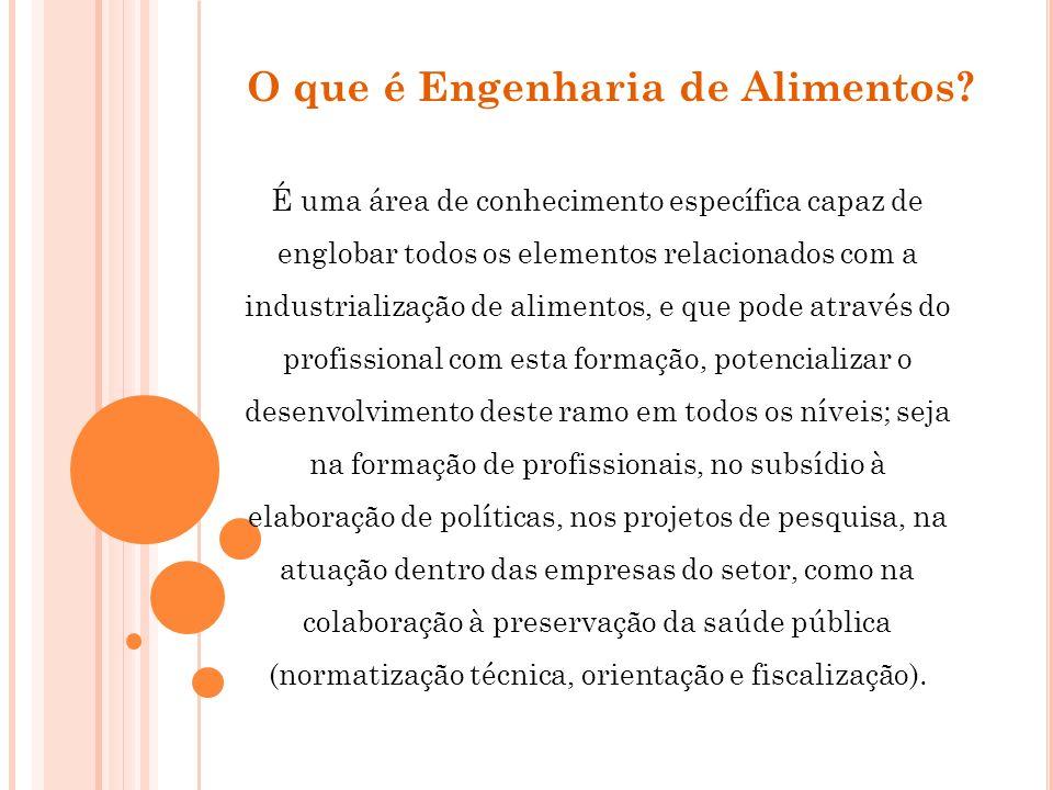Formação do Engenheiro de Alimentos A Engenharia de Alimentos é uma profissão de caráter multidisciplinar.