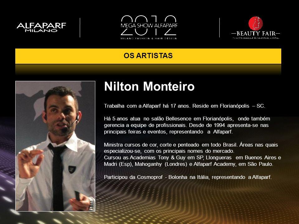 Nilton Monteiro Trabalha com a Alfaparf há 17 anos. Reside em Florianópolis – SC. Há 5 anos atua no salão Bellesence em Florianópolis, onde também ger