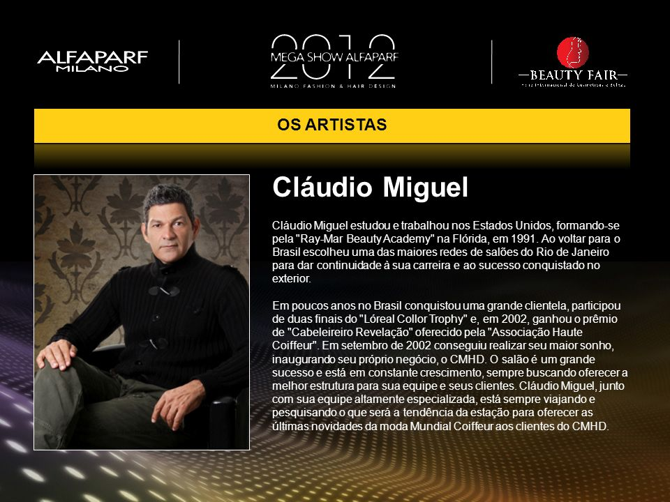 Cláudio Miguel estudou e trabalhou nos Estados Unidos, formando-se pela
