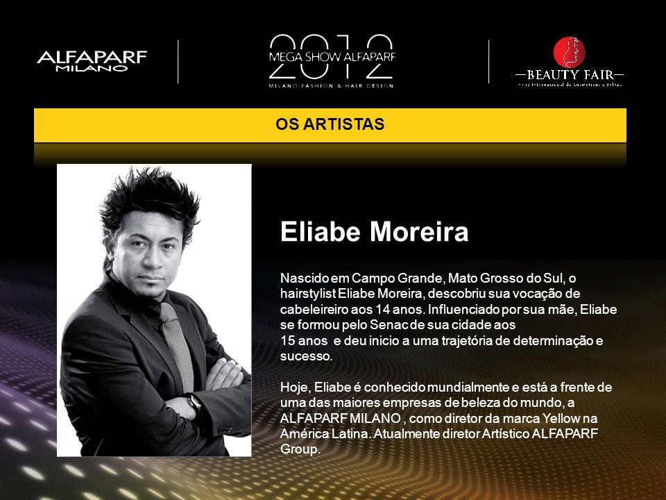Nascido em Campo Grande, Mato Grosso do Sul, o hairstylist Eliabe Moreira, descobriu sua vocação de cabeleireiro aos 14 anos. Influenciado por sua mãe