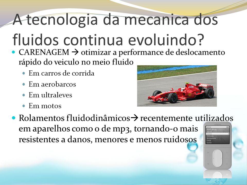 A tecnologia da mecanica dos fluidos continua evoluindo? CARENAGEM otimizar a performance de deslocamento rápido do veiculo no meio fluido Em carros d