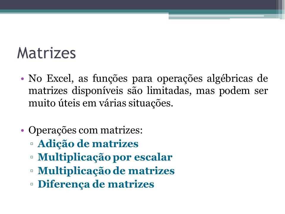 Matrizes No Excel, as funções para operações algébricas de matrizes disponíveis são limitadas, mas podem ser muito úteis em várias situações. Operaçõe