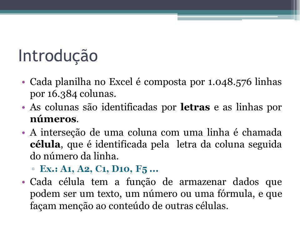 Características operacionais Uma fórmula é composta basicamente de referências a outras células, operadores matemáticos e funções do Excel.