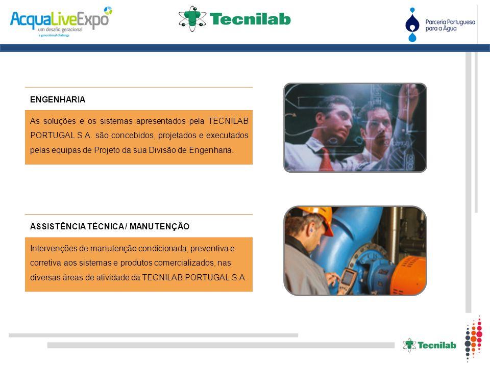 ENGENHARIA As soluções e os sistemas apresentados pela TECNILAB PORTUGAL S.A. são concebidos, projetados e executados pelas equipas de Projeto da sua