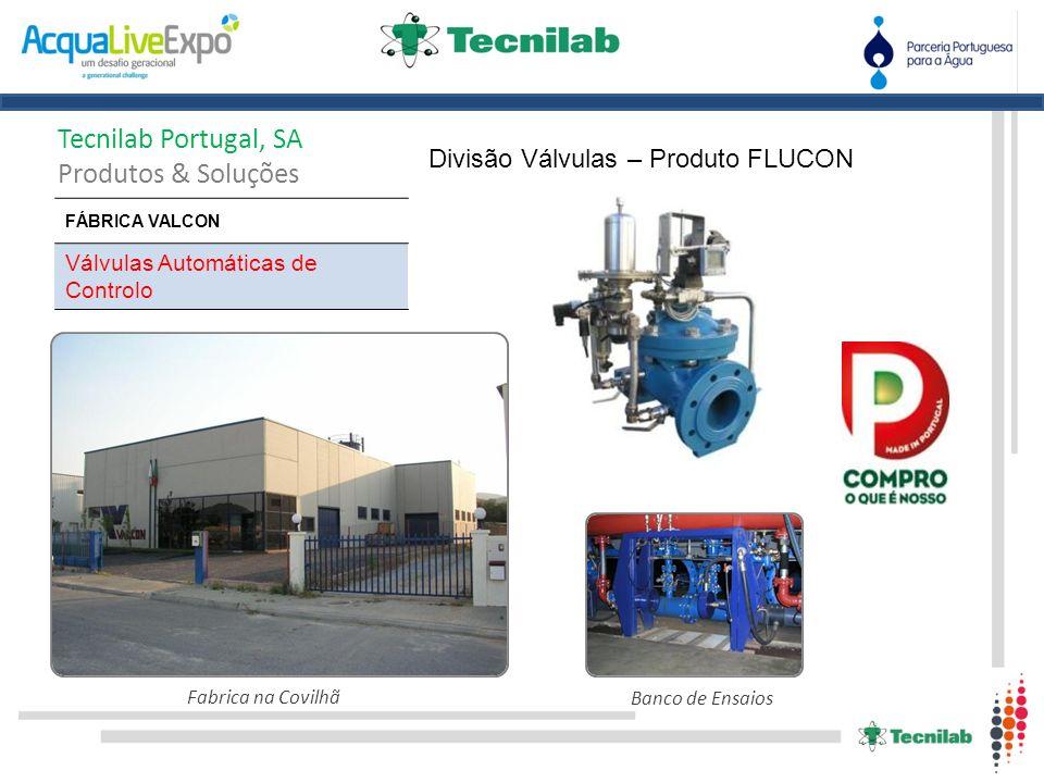 Tecnilab Portugal, SA Produtos & Soluções Divisão Válvulas – Produto FLUCON Banco de Ensaios FÁBRICA VALCON Válvulas Automáticas de Controlo Fabrica n