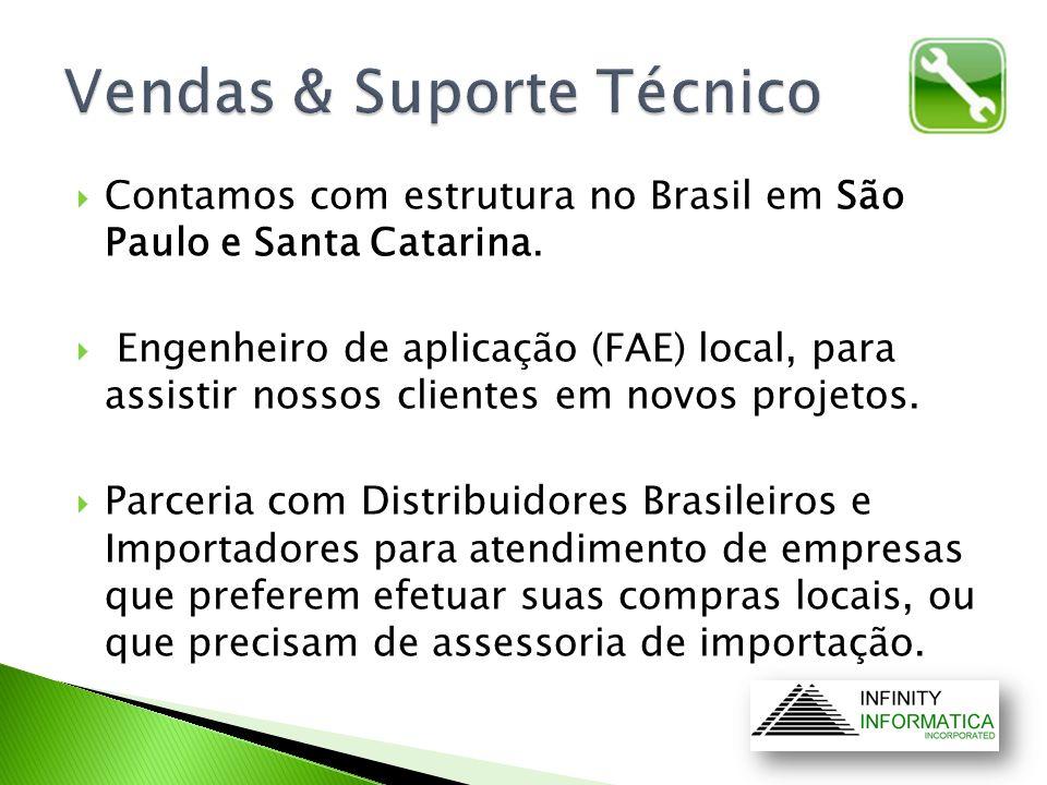 Contamos com estrutura no Brasil em São Paulo e Santa Catarina. Engenheiro de aplicação (FAE) local, para assistir nossos clientes em novos projetos.