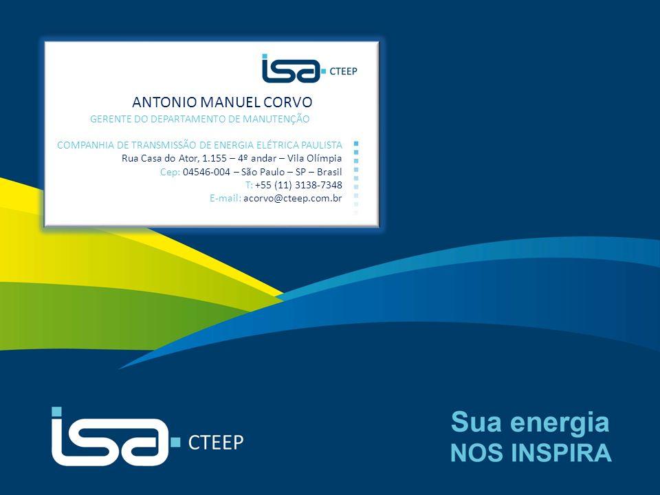 Sua energia NOS INSPIRA 16 ANTONIO MANUEL CORVO GERENTE DO DEPARTAMENTO DE MANUTENÇÃO COMPANHIA DE TRANSMISSÃO DE ENERGIA ELÉTRICA PAULISTA Rua Casa d
