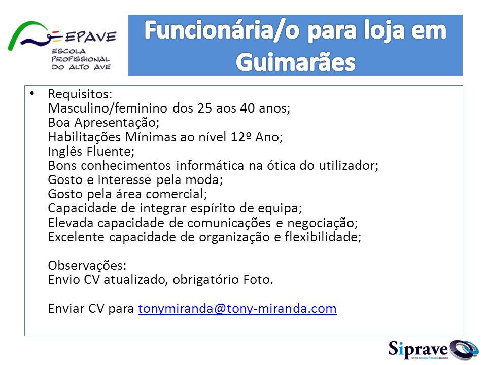 Requisitos: Masculino/feminino dos 25 aos 40 anos; Boa Apresentação; Habilitações Mínimas ao nível 12º Ano; Inglês Fluente; Bons conhecimentos informá