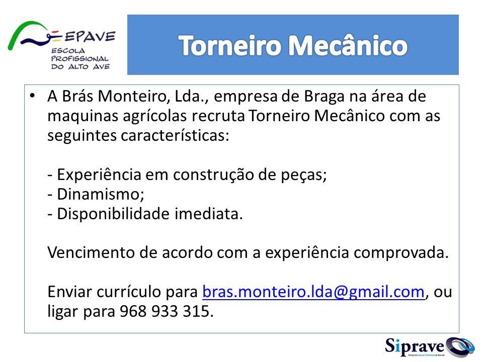 A Brás Monteiro, Lda., empresa de Braga na área de maquinas agrícolas recruta Torneiro Mecânico com as seguintes características: - Experiência em construção de peças; - Dinamismo; - Disponibilidade imediata.