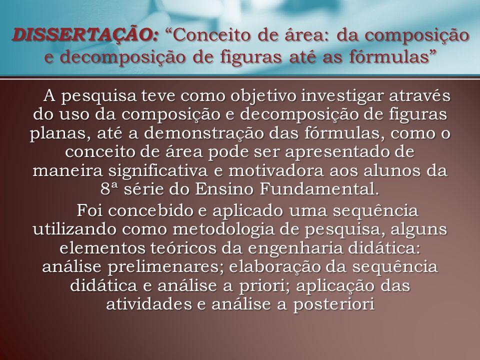 DISSERTAÇÃO: Conceito de área: da composição e decomposição de figuras até as fórmulas A pesquisa teve como objetivo investigar através do uso da comp
