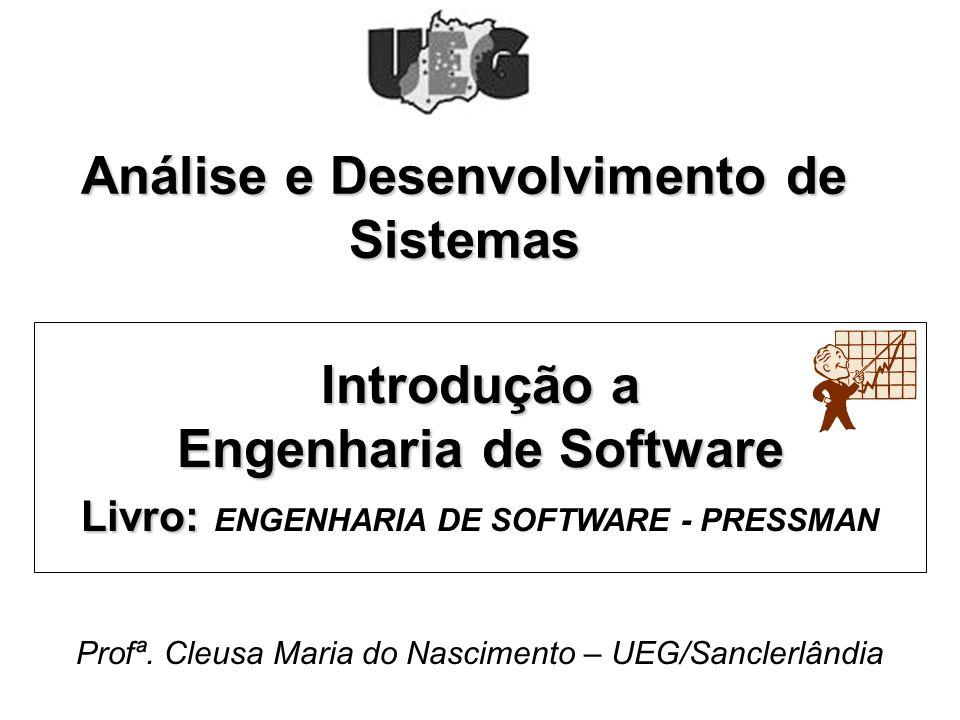 Exercícios As questões abaixo são referentes a obra Engenharia de Software de R.