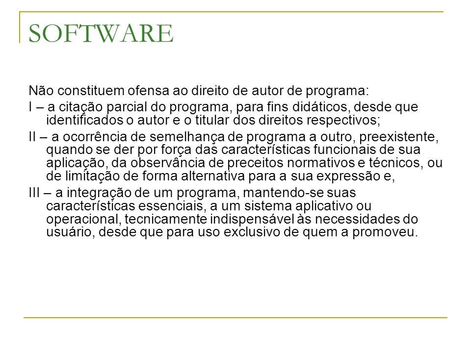 SOFTWARE Não constituem ofensa ao direito de autor de programa: I – a citação parcial do programa, para fins didáticos, desde que identificados o auto