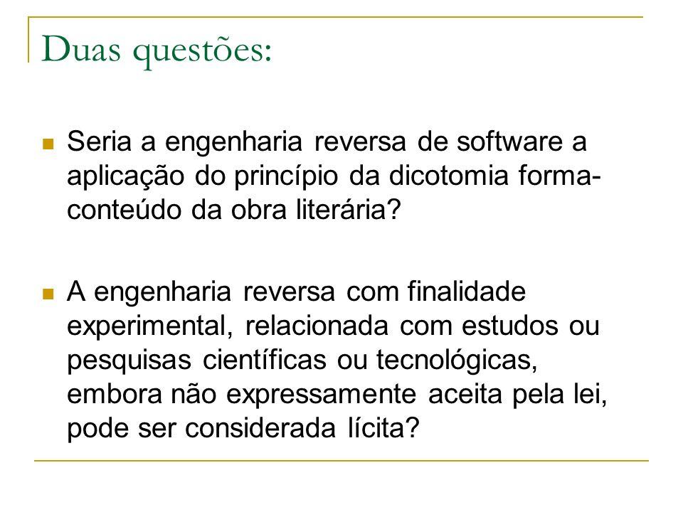 Duas questões: Seria a engenharia reversa de software a aplicação do princípio da dicotomia forma- conteúdo da obra literária? A engenharia reversa co