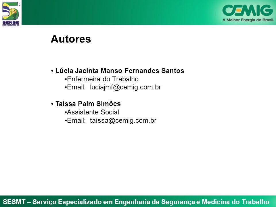 SESMT – Serviço Especializado em Engenharia de Segurança e Medicina do Trabalho Autores Lúcia Jacinta Manso Fernandes Santos Enfermeira do Trabalho Em